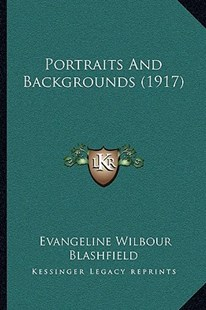 Portraits and Backgrounds (1917) by Evangeline Wilbour Blashfield (9781164949077) - PaperBack - Modern & Contemporary Fiction Literature