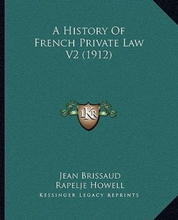 A History of French Private Law V2 (1912) by Jean Brissaud, Rapelje Howell (9781164952466) - PaperBack - Modern & Contemporary Fiction Literature