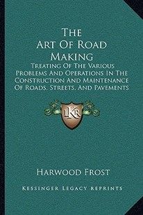 The Art of Road Making by Harwood Frost (9781164952640) - PaperBack - Modern & Contemporary Fiction Literature