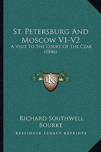 St. Petersburg and Moscow V1-V2 by Richard Southwell Bourke (9781164952732) - PaperBack - Modern & Contemporary Fiction Literature