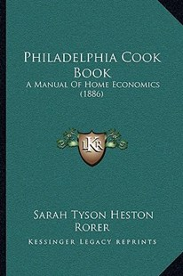Philadelphia Cook Book by Sarah Tyson Heston Rorer (9781164953807) - PaperBack - Modern & Contemporary Fiction Literature