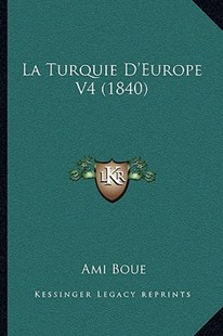 La Turquie D'Europe V4 (1840) by Ami Boue (9781164953852) - PaperBack - Modern & Contemporary Fiction Literature