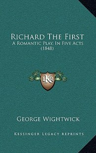 Richard the First by George Wightwick (9781164957706) - HardCover - Modern & Contemporary Fiction Literature