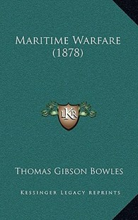 Maritime Warfare (1878) by Thomas Gibson Bowles (9781164962489) - HardCover - Modern & Contemporary Fiction Literature