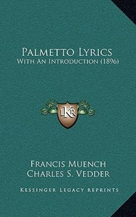 Palmetto Lyrics by Francis Muench, Charles S Vedder (9781164964261) - HardCover - Modern & Contemporary Fiction Literature