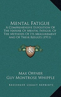 Mental Fatigue by Max Offner, Guy Montrose Whipple (9781164967392) - HardCover - Modern & Contemporary Fiction Literature