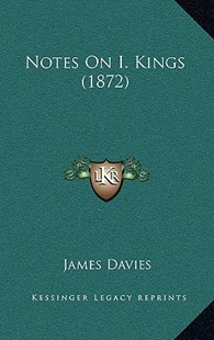Notes on I. Kings (1872) by James Davies (9781164972525) - HardCover - Modern & Contemporary Fiction Literature