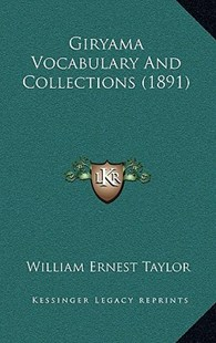 Giryama Vocabulary and Collections (1891) by William Ernest Taylor (9781164977599) - HardCover - Modern & Contemporary Fiction Literature