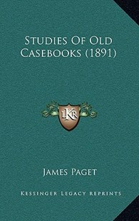 Studies of Old Casebooks (1891) by James Paget Sir (9781164981947) - HardCover - Modern & Contemporary Fiction Literature