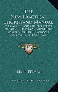 The New Practical Shorthand Manual by Benn Pitman (9781164982661) - HardCover - Modern & Contemporary Fiction Literature