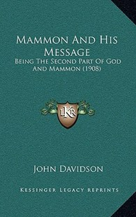 Mammon and His Message by John Davidson (9781164983316) - HardCover - Modern & Contemporary Fiction Literature