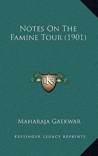 Notes on the Famine Tour (1901) by Maharaja Gaekwar (9781164983415) - HardCover - Modern & Contemporary Fiction Literature