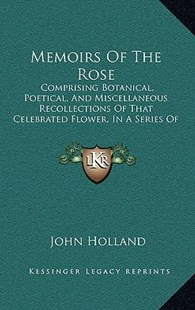 Memoirs of the Rose by John Holland (9781164985150) - HardCover - Modern & Contemporary Fiction Literature