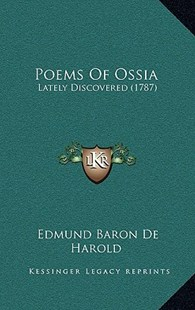 Poems of Ossia by Edmund Baron De Harold (9781164985341) - HardCover - Modern & Contemporary Fiction Literature