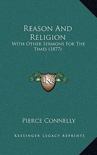 Reason and Religion by Pierce Connelly (9781164985426) - HardCover - Modern & Contemporary Fiction Literature