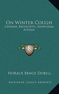 On Winter Cough by Horace Benge Dobell (9781164988366) - HardCover - Modern & Contemporary Fiction Literature