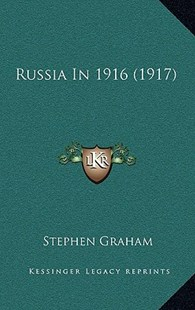 Russia in 1916 (1917) by Stephen Graham (9781164992790) - HardCover - Modern & Contemporary Fiction Literature