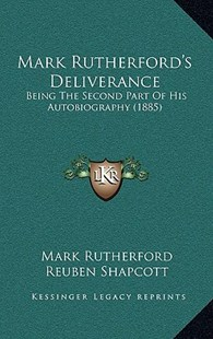 Mark Rutherford's Deliverance by Mark Rutherford, Reuben Shapcott (9781164994503) - HardCover - Modern & Contemporary Fiction Literature