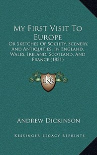 My First Visit to Europe by Andrew Dickinson (9781164994565) - HardCover - Modern & Contemporary Fiction Literature