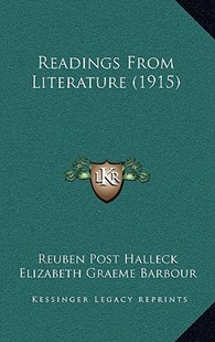 Readings from Literature (1915) by Reuben Post Halleck, Elizabeth Graeme Barbour (9781165028689) - HardCover - Modern & Contemporary Fiction Literature