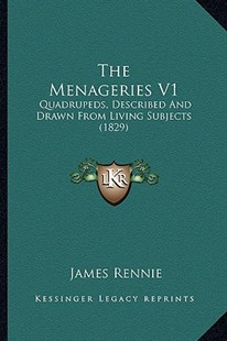 The Menageries V1 by James Rennie (9781165126897) - PaperBack - Modern & Contemporary Fiction Literature