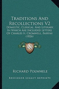 Traditions and Recollections V2 by Richard Polwhele (9781165163731) - PaperBack - Modern & Contemporary Fiction Literature