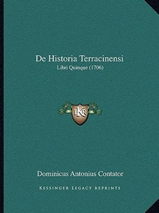 de Historia Terracinensi by Dominicus Antonius Contator (9781165437887) - PaperBack - Modern & Contemporary Fiction Literature