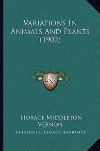 Variations in Animals and Plants (1902) by Horace Middleton Vernon (9781165809813) - PaperBack - Modern & Contemporary Fiction Literature