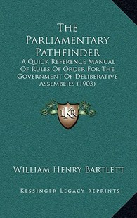 The Parliamentary Pathfinder the Parliamentary Pathfinder by William Henry Bartlett (9781165829972) - HardCover - Modern & Contemporary Fiction Literature