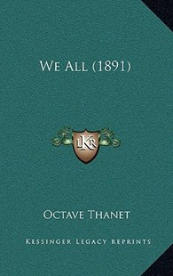 We All (1891) by Octave Thanet (9781165851584) - HardCover - Modern & Contemporary Fiction Literature