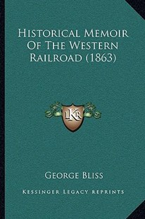 Historical Memoir of the Western Railroad (1863) by George Bliss (9781166031428) - PaperBack - Modern & Contemporary Fiction Literature
