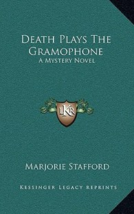 Death Plays the Gramophone by Marjorie Stafford (9781166127763) - HardCover - Modern & Contemporary Fiction Literature
