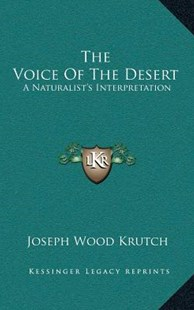 The Voice of the Desert by Joseph Wood Krutch (9781166128593) - HardCover - Modern & Contemporary Fiction Literature