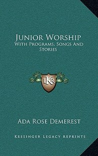 Junior Worship by Ada Rose Demerest (9781166128807) - HardCover - Modern & Contemporary Fiction Literature
