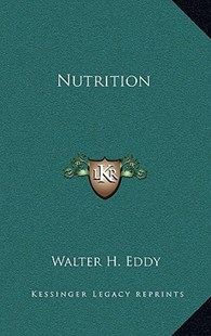Nutrition by Walter H Eddy (9781166129163) - HardCover - Modern & Contemporary Fiction Literature