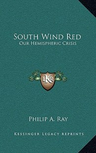 South Wind Red by Philip A Ray (9781166129514) - HardCover - Modern & Contemporary Fiction Literature