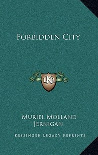 Forbidden City by Muriel Molland Jernigan (9781166129613) - HardCover - Modern & Contemporary Fiction Literature