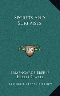 Secrets and Surprises by Irmengarde Eberle, Helen Sewell (9781166130305) - HardCover - Modern & Contemporary Fiction Literature