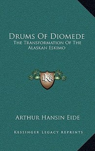 Drums of Diomede by Arthur Hansin Eide (9781166130404) - HardCover - Modern & Contemporary Fiction Literature