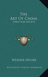 The Art of China by Werner Speiser (9781166130671) - HardCover - Modern & Contemporary Fiction Literature