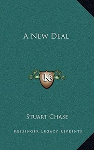 A New Deal by Stuart Chase (9781166131012) - HardCover - Modern & Contemporary Fiction Literature