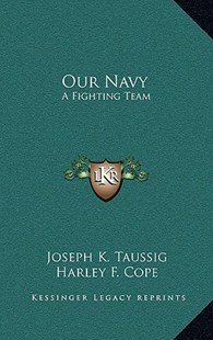 Our Navy by Joseph K Taussig, Harley F Cope (9781166131555) - HardCover - Modern & Contemporary Fiction Literature