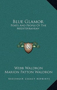 Blue Glamor by Webb Waldron, Marion Patton Waldron (9781166132767) - HardCover - Modern & Contemporary Fiction Literature