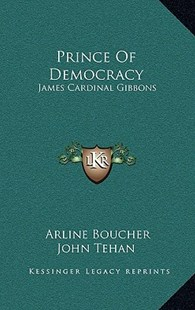 Prince of Democracy by Arline Boucher, John Tehan (9781166133214) - HardCover - Modern & Contemporary Fiction Literature