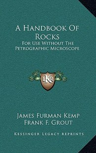 A Handbook of Rocks by James Furman Kemp, Frank F Grout (9781166133269) - HardCover - Modern & Contemporary Fiction Literature