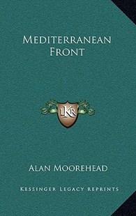 Mediterranean Front by Alan Moorehead (9781166133658) - HardCover - Modern & Contemporary Fiction Literature