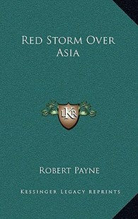 Red Storm Over Asia by Robert Payne (9781166134686) - HardCover - Modern & Contemporary Fiction Literature