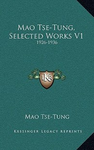 Mao Tse-Tung, Selected Works V1 by Mao Tse-Tung (9781166134914) - HardCover - Modern & Contemporary Fiction Literature
