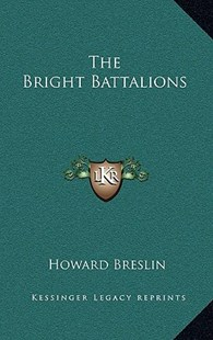 The Bright Battalions by Howard Breslin (9781166135102) - HardCover - Modern & Contemporary Fiction Literature