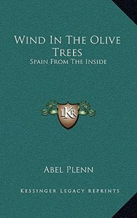 Wind in the Olive Trees by Abel Plenn (9781166136161) - HardCover - Modern & Contemporary Fiction Literature